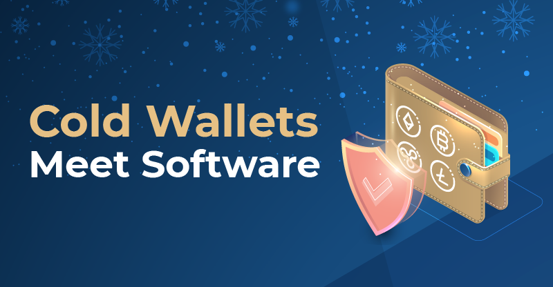 Cold Wallets Meet Software