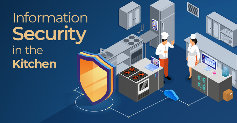 Information Security in the Kitchen