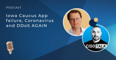 Iowa Caucus App failure, Coronavirus and DDoS AGAIN Podcast