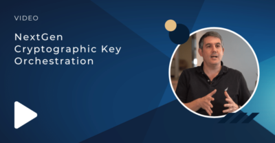 NextGen Cryptographic Key Orchestration