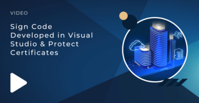 Sign Code Developed in Visual Studio & Protect Certificates