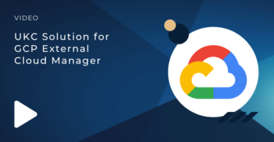 UKC Solution for GCP External Cloud Manager